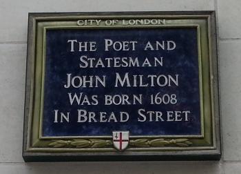 plaque indicating that John Milton was born in Bread Street - interesting