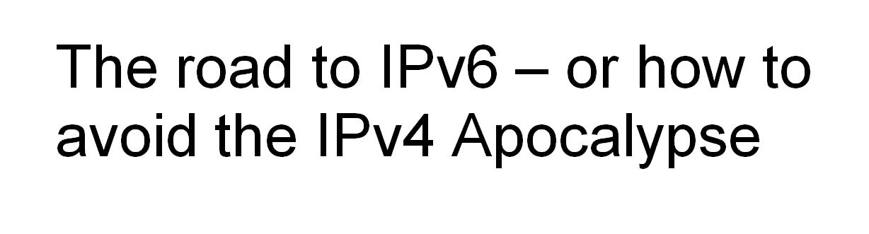 IPv4 business case for IPv6